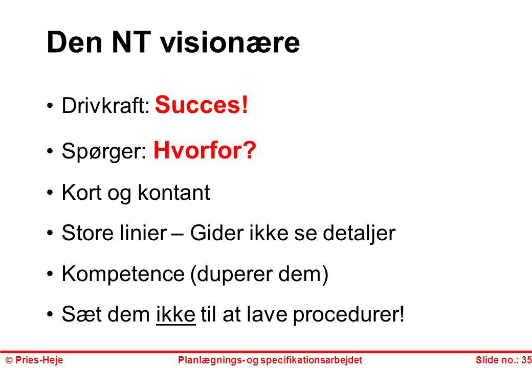 Den NT visionære Drivkraft: Succes! Spørger: Hvorfor Kort og kontant