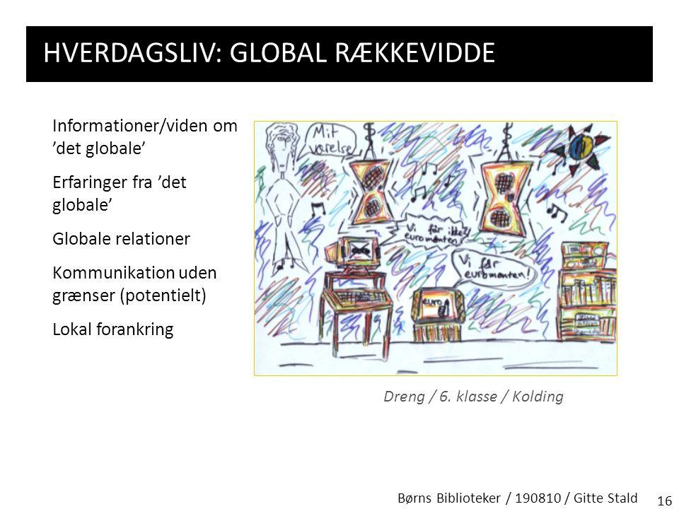 Hverdagsliv: Global rækkevidde