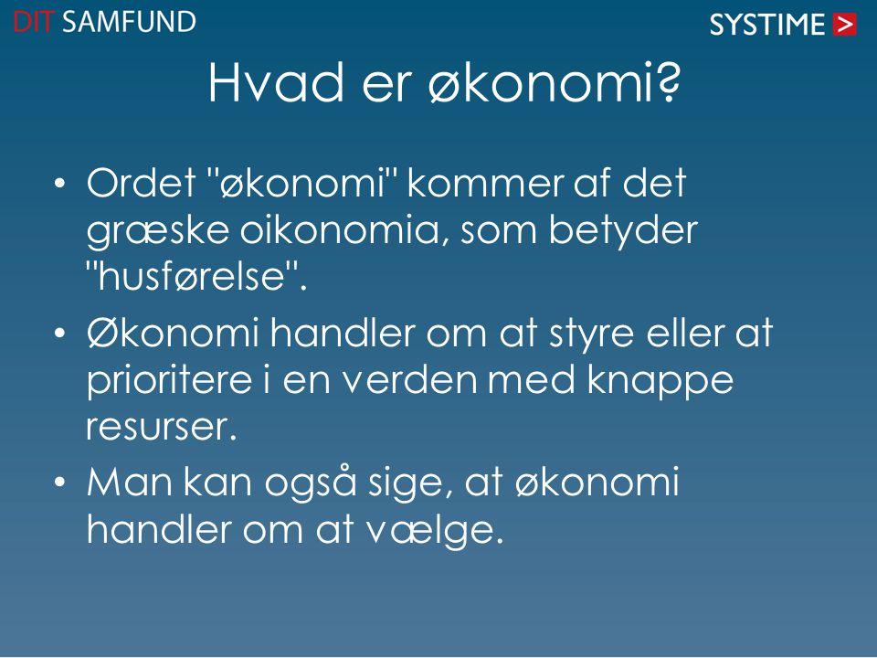 Hvad er økonomi Ordet økonomi kommer af det græske oikonomia, som betyder husførelse .