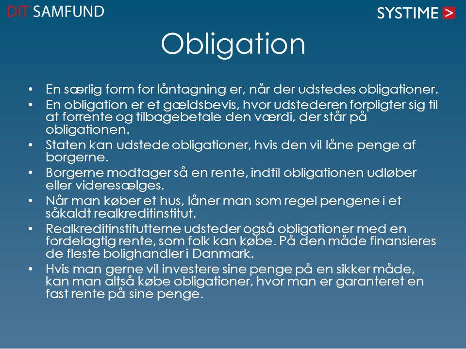 Obligation En særlig form for låntagning er, når der udstedes obligationer.