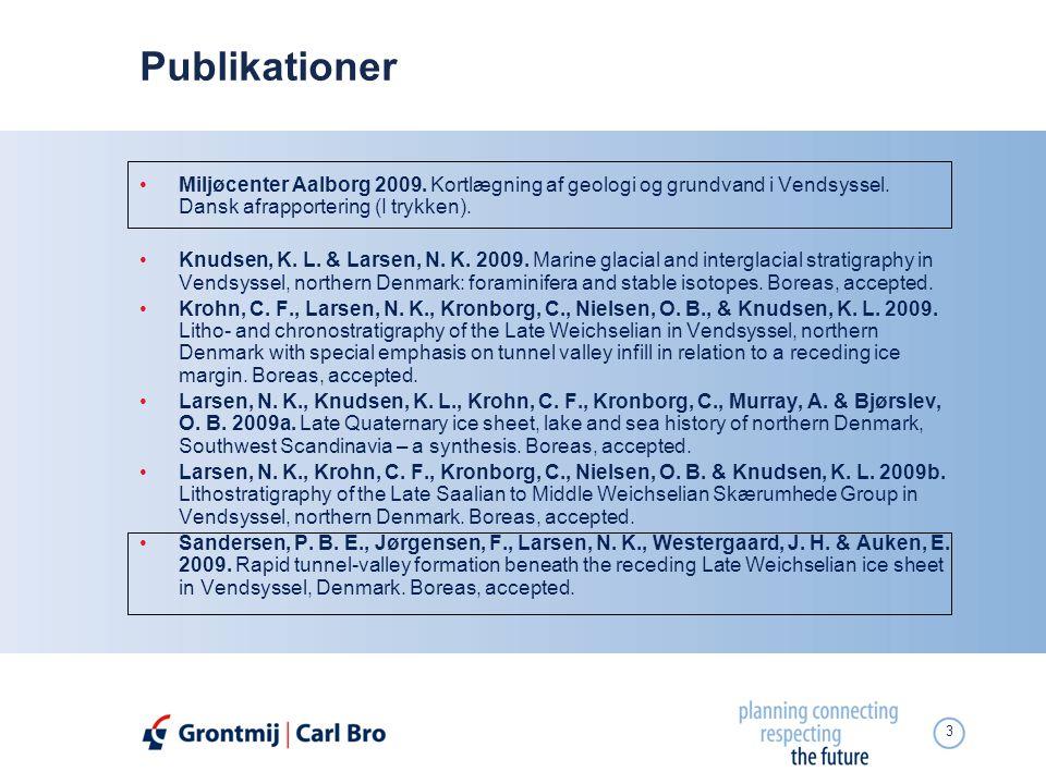 Publikationer Miljøcenter Aalborg 2009. Kortlægning af geologi og grundvand i Vendsyssel. Dansk afrapportering (I trykken).