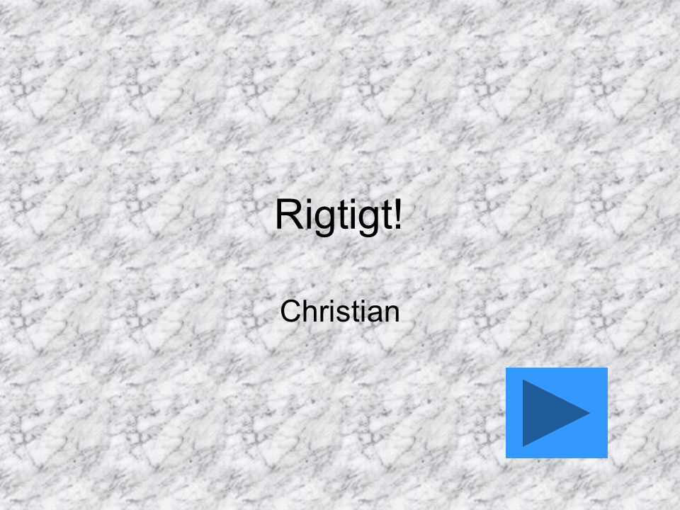 Rigtigt! Christian