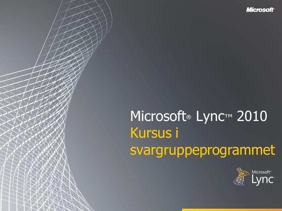 Microsoft® Lync™ 2010 Kursus i svargruppeprogrammet