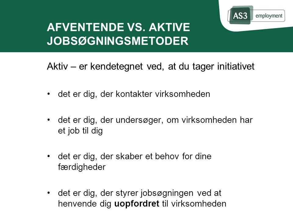 AFVENTENDE VS. AKTIVE JOBSØGNINGSMETODER