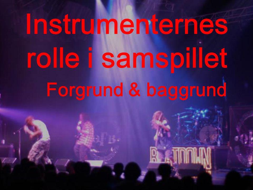 Instrumenternes rolle i samspillet