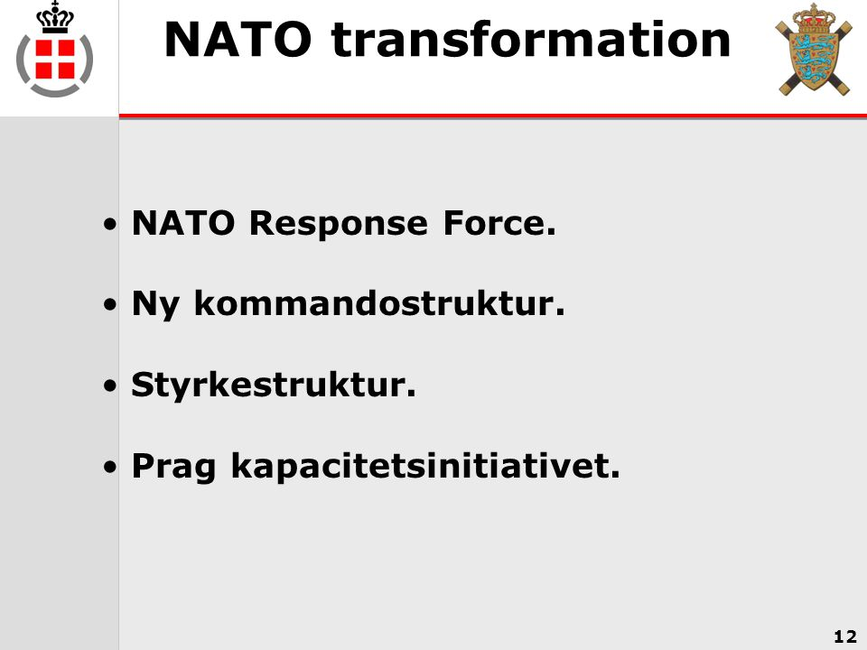 NATO transformation NATO Response Force. Ny kommandostruktur.
