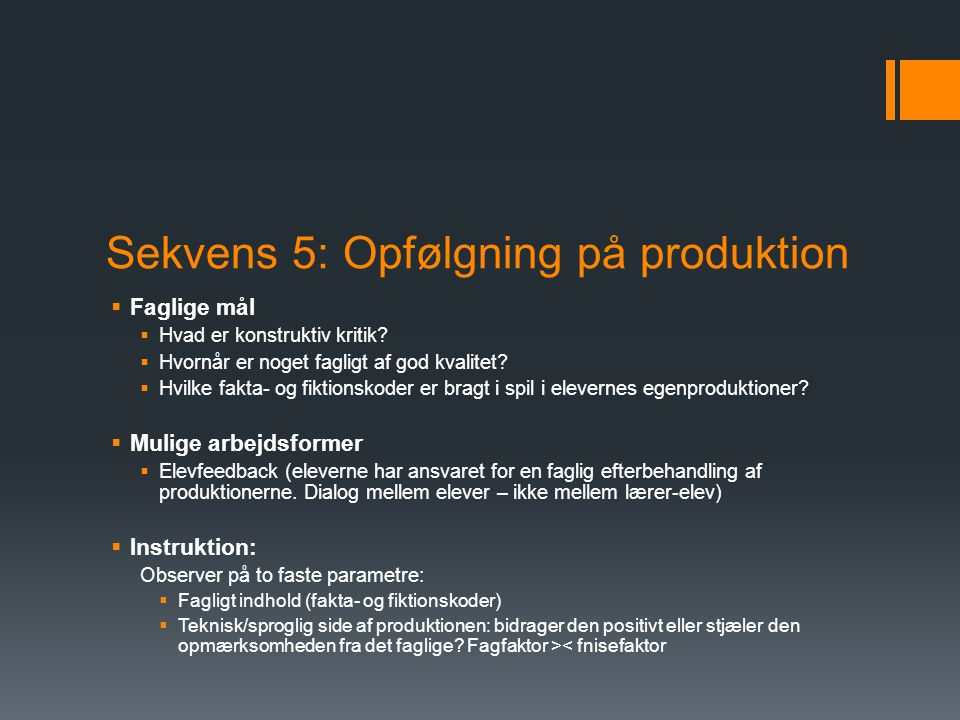 Sekvens 5: Opfølgning på produktion
