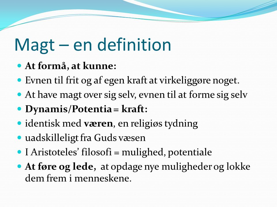 Magt – en definition At formå, at kunne: