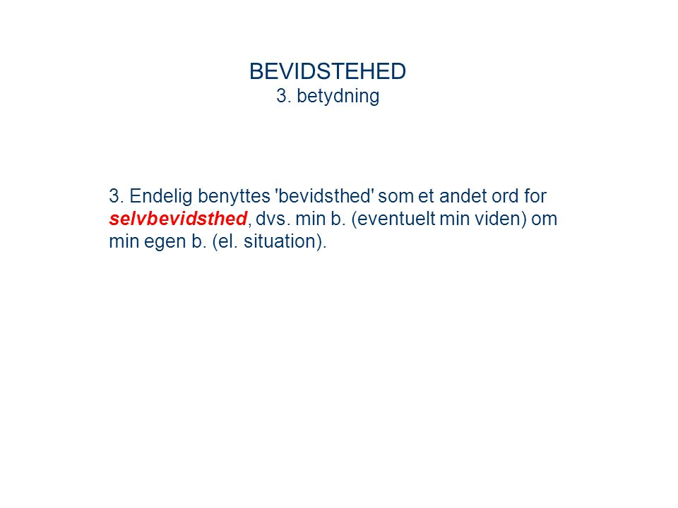 BEVIDSTEHED 3. betydning