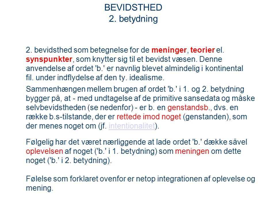 BEVIDSTHED 2. betydning