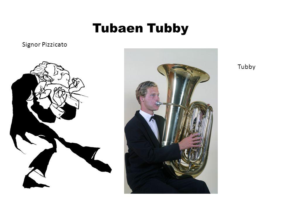 Tubaen Tubby Signor Pizzicato Tubby