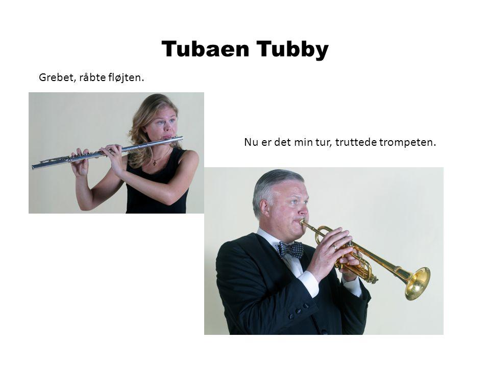 Nu er det min tur, truttede trompeten.