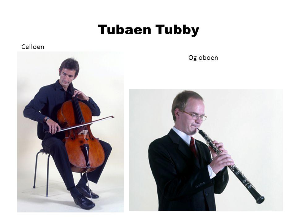 Tubaen Tubby Celloen Og oboen