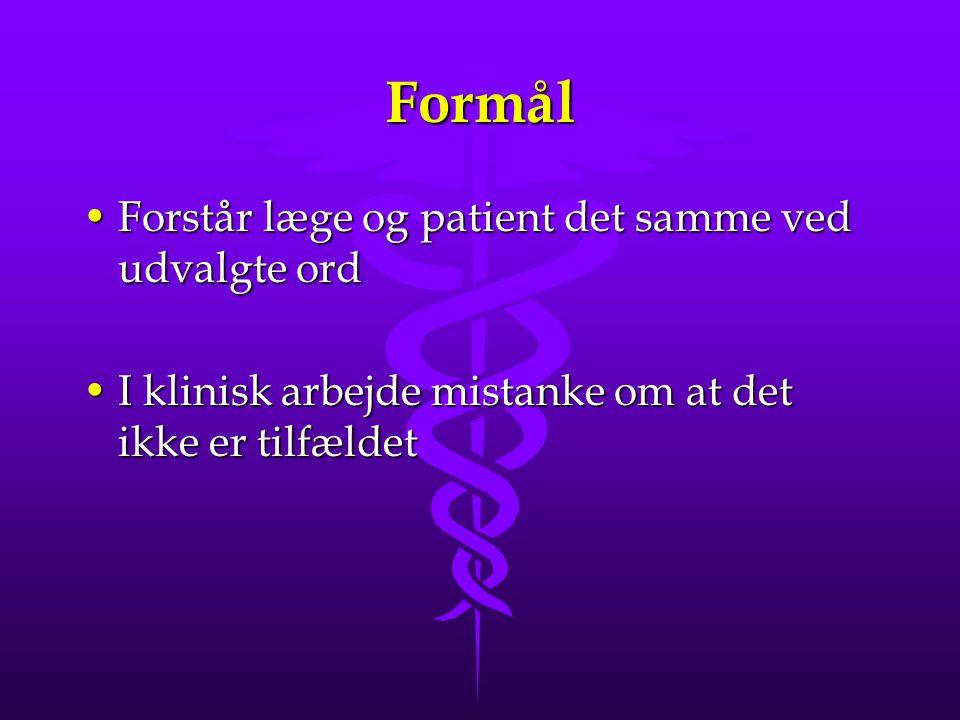 Formål Forstår læge og patient det samme ved udvalgte ord