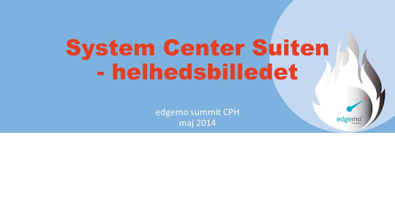 System Center Suiten - helhedsbilledet
