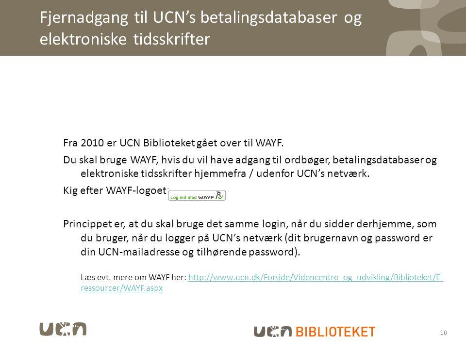 Fjernadgang til UCN's betalingsdatabaser og elektroniske tidsskrifter