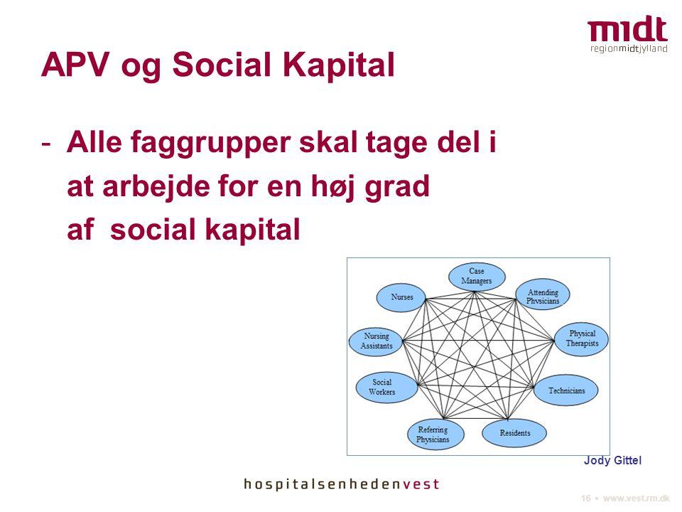 APV og Social Kapital Alle faggrupper skal tage del i