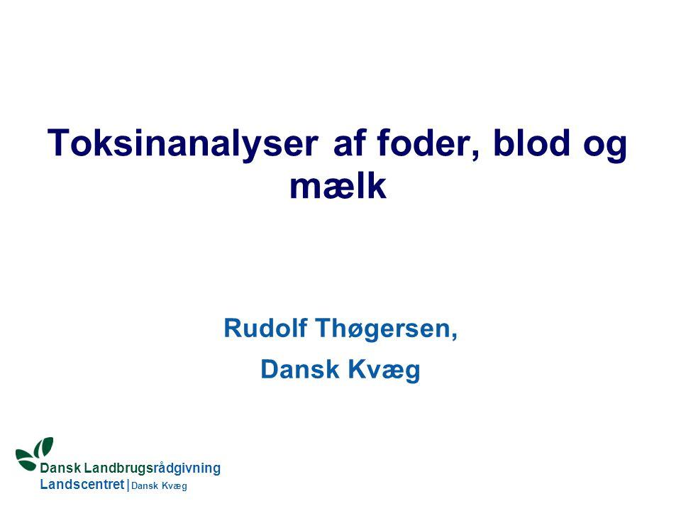 Toksinanalyser af foder, blod og mælk