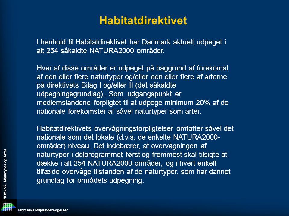 Habitatdirektivet I henhold til Habitatdirektivet har Danmark aktuelt udpeget i alt 254 såkaldte NATURA2000 områder.