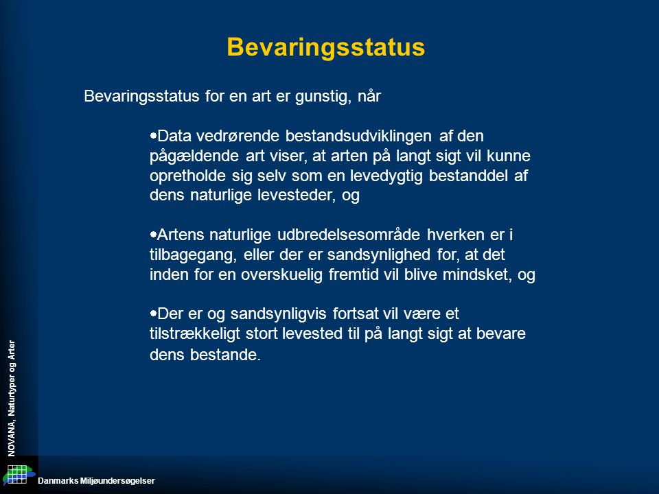Bevaringsstatus Bevaringsstatus for en art er gunstig, når
