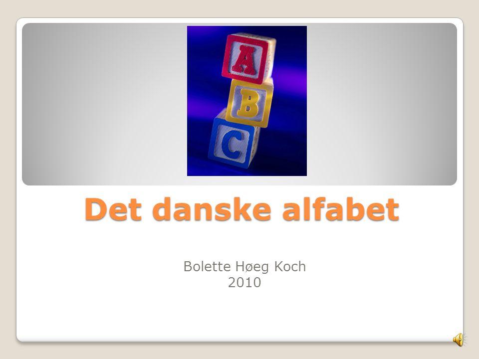 Det danske alfabet Bolette Høeg Koch 2010