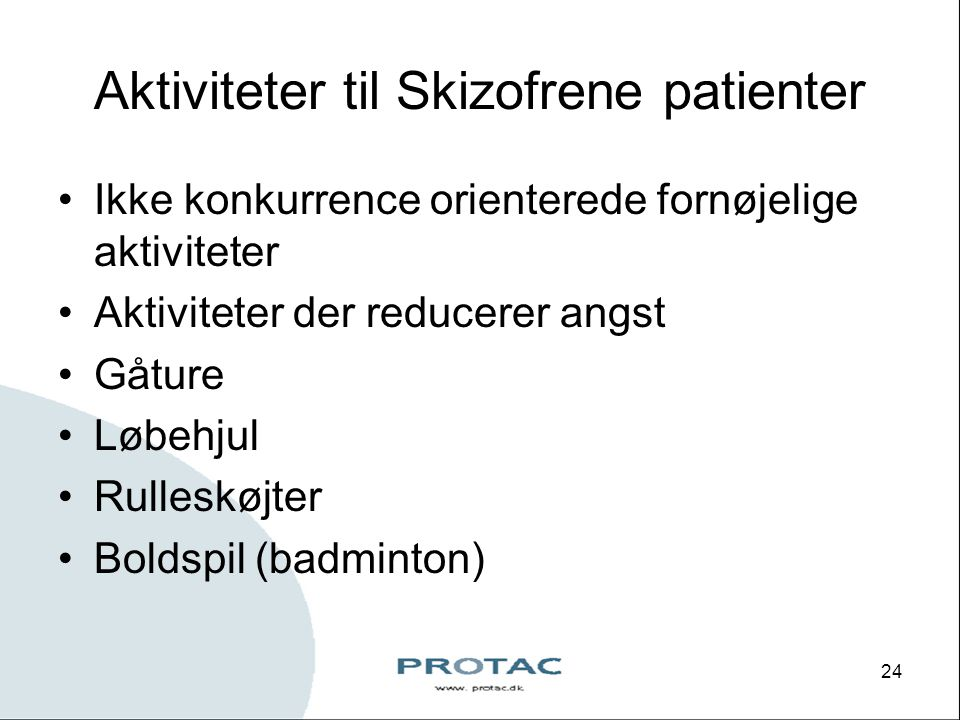 Aktiviteter til Skizofrene patienter