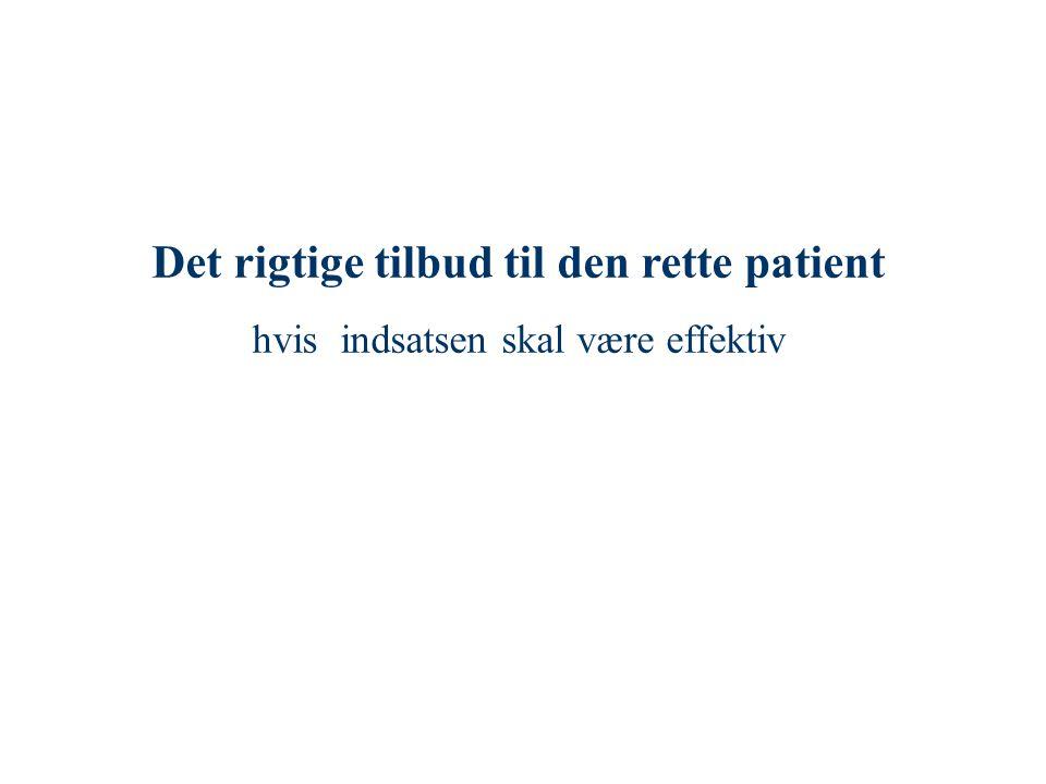 Det rigtige tilbud til den rette patient