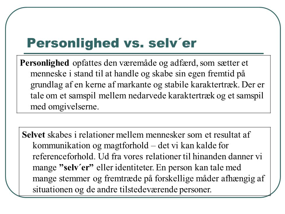 Personlighed vs. selv´er
