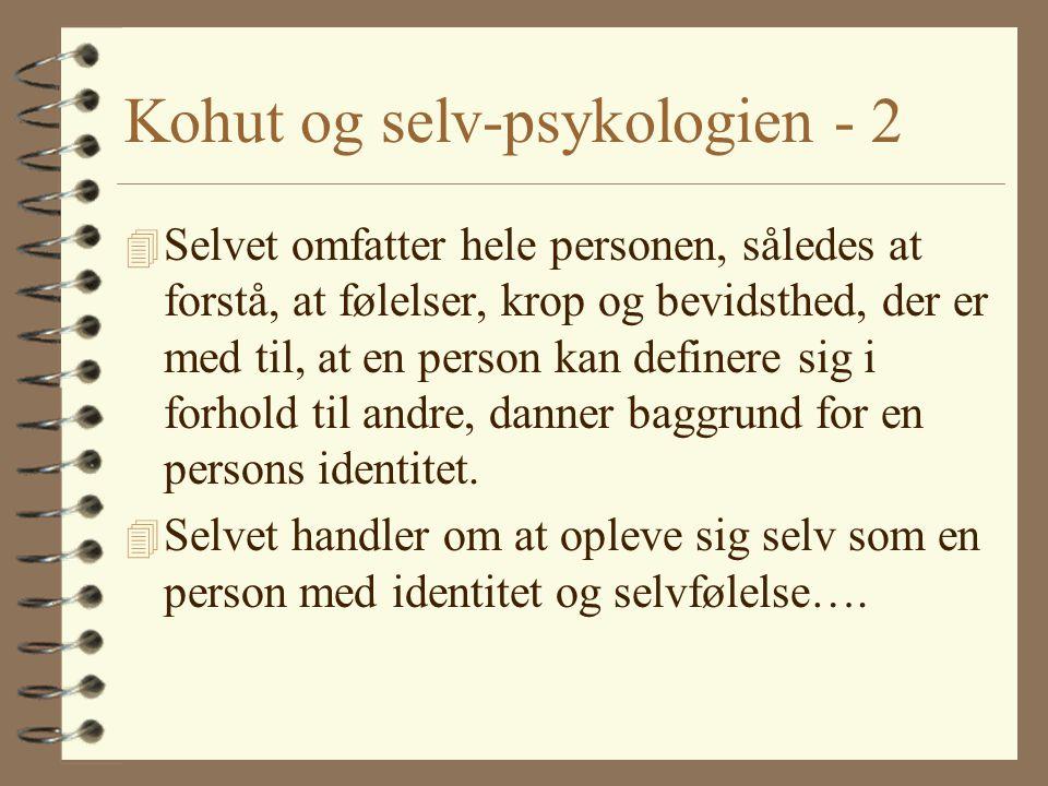 Kohut og selv-psykologien - 2