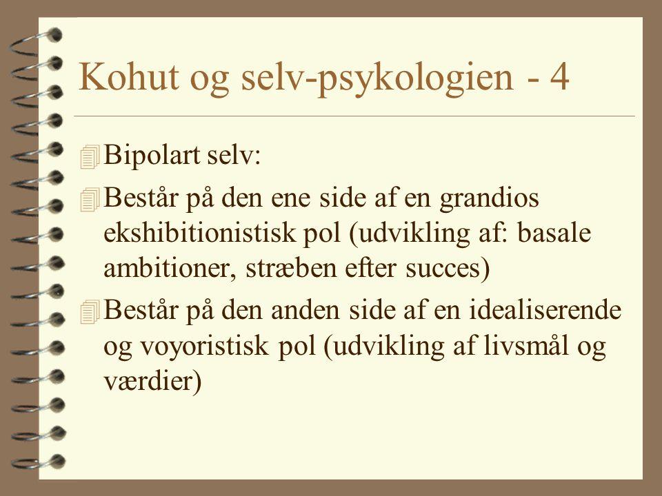 Kohut og selv-psykologien - 4