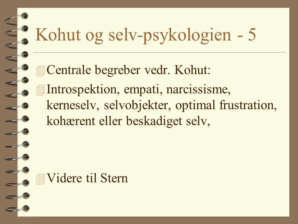Kohut og selv-psykologien - 5