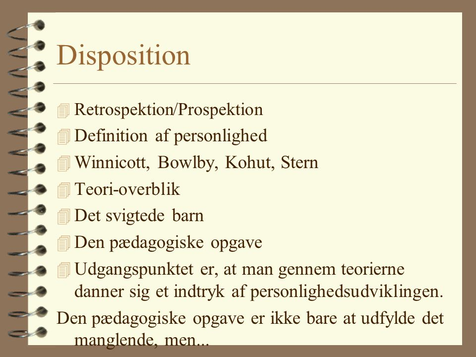 Disposition Definition af personlighed Winnicott, Bowlby, Kohut, Stern