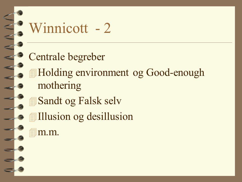Winnicott - 2 Centrale begreber