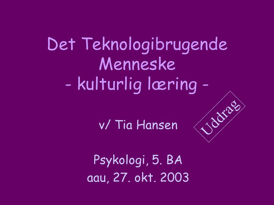 Det Teknologibrugende Menneske - kulturlig læring -