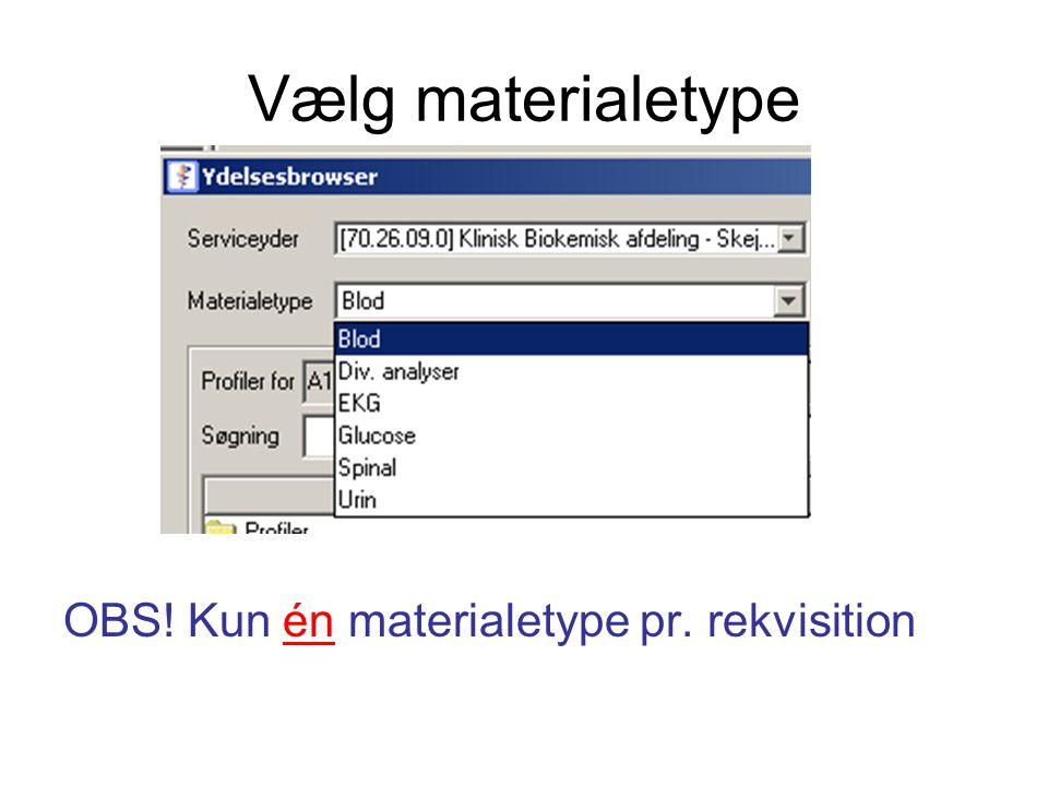 Vælg materialetype OBS! Kun én materialetype pr. rekvisition