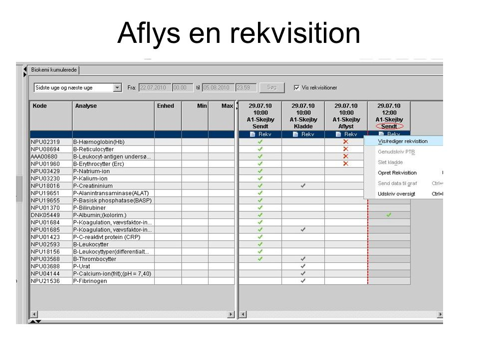Aflys en rekvisition Rekv. Med status SENDT kan aflyses indtil 5 min før planlagt runde