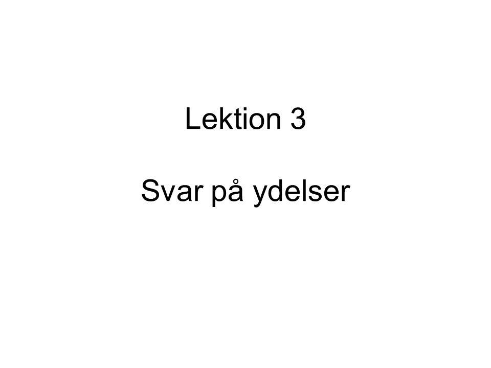 Lektion 3 Svar på ydelser