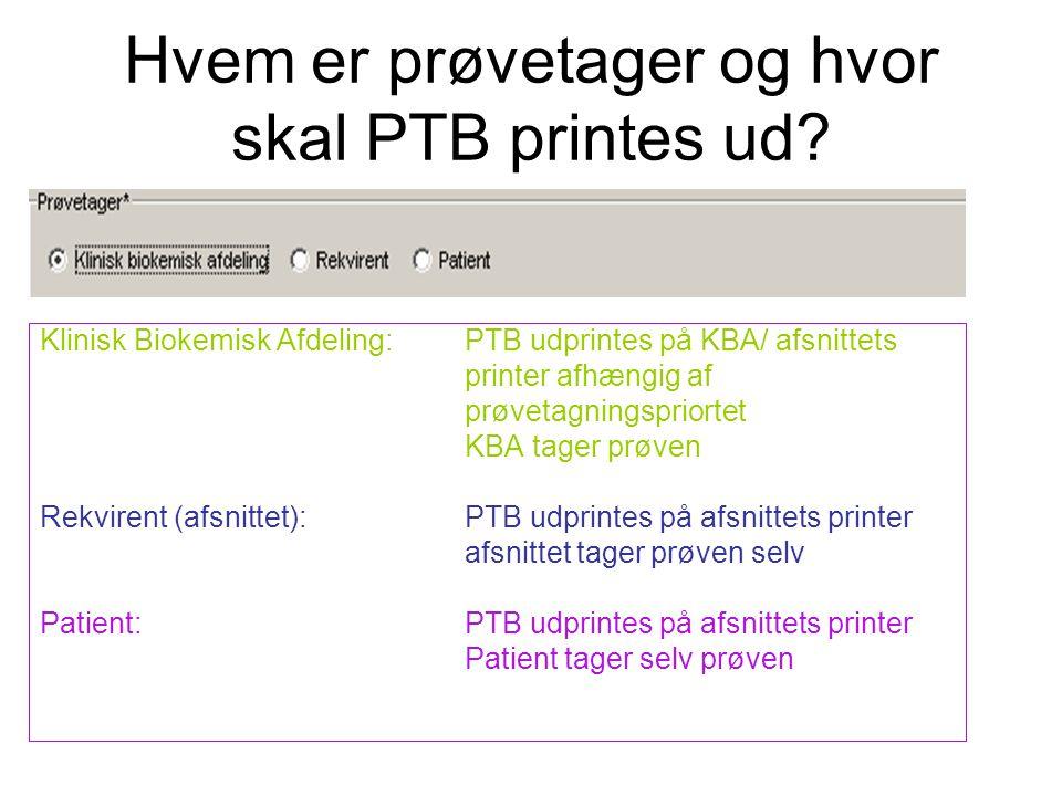 Hvem er prøvetager og hvor skal PTB printes ud