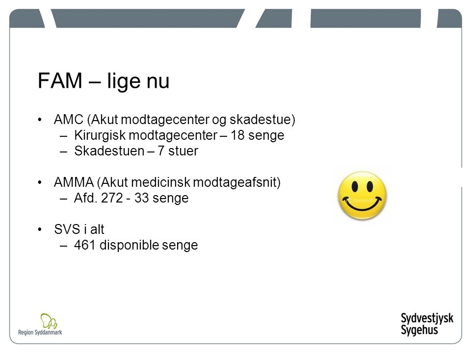 FAM – lige nu AMC (Akut modtagecenter og skadestue)