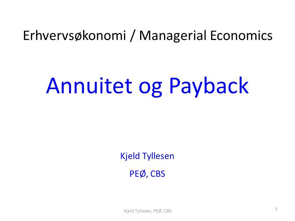 Annuitet og Payback Erhvervsøkonomi / Managerial Economics