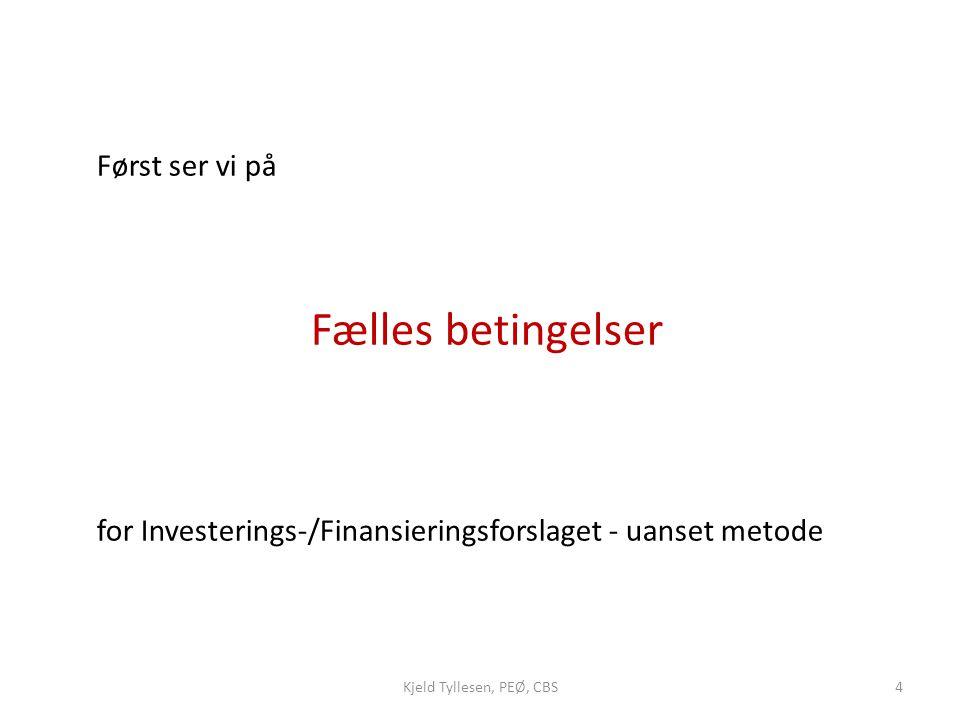 for Investerings-/Finansieringsforslaget - uanset metode