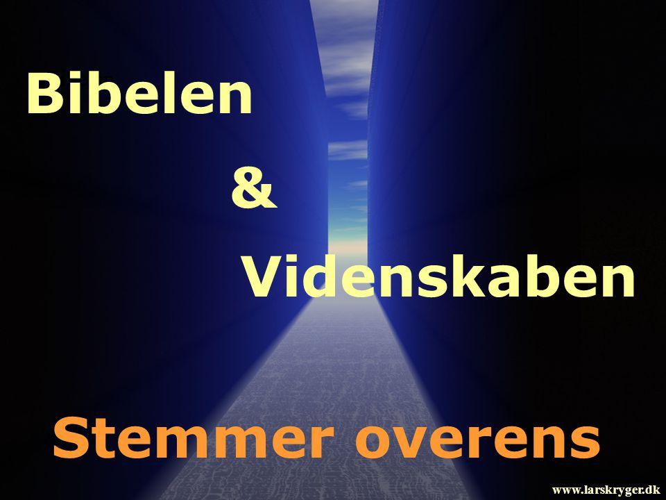 Bibelen Bibelen & Videnskaben Stemmer overens www.larskryger.dk