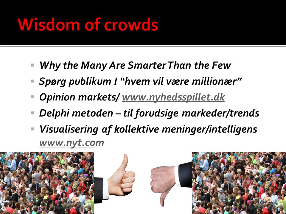 Wisdom of crowds Why the Many Are Smarter Than the Few