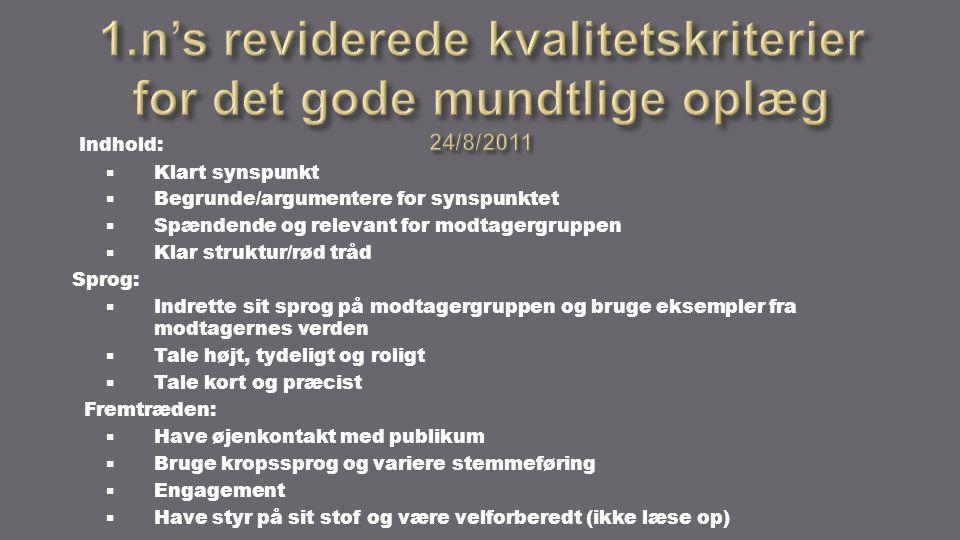 1.n's reviderede kvalitetskriterier for det gode mundtlige oplæg 24/8/2011