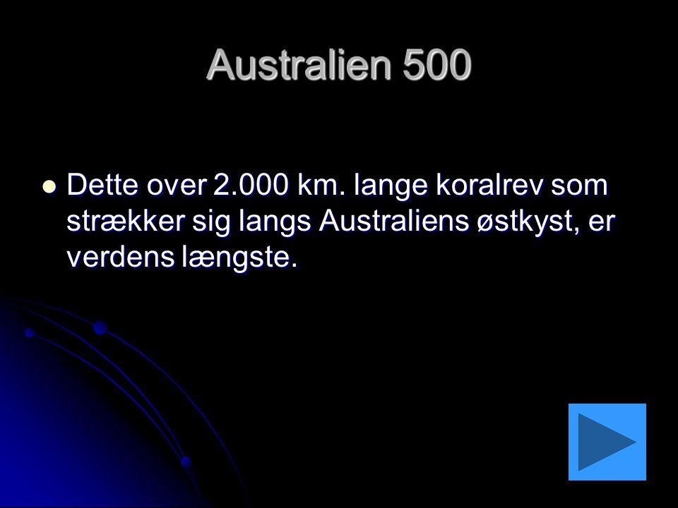 Australien 500 Dette over 2.000 km.