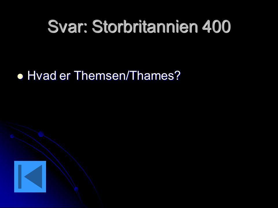 Svar: Storbritannien 400 Hvad er Themsen/Thames