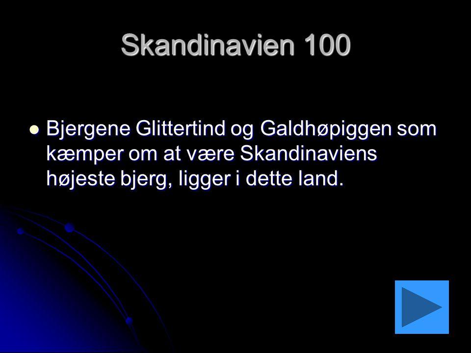 Skandinavien 100 Bjergene Glittertind og Galdhøpiggen som kæmper om at være Skandinaviens højeste bjerg, ligger i dette land.