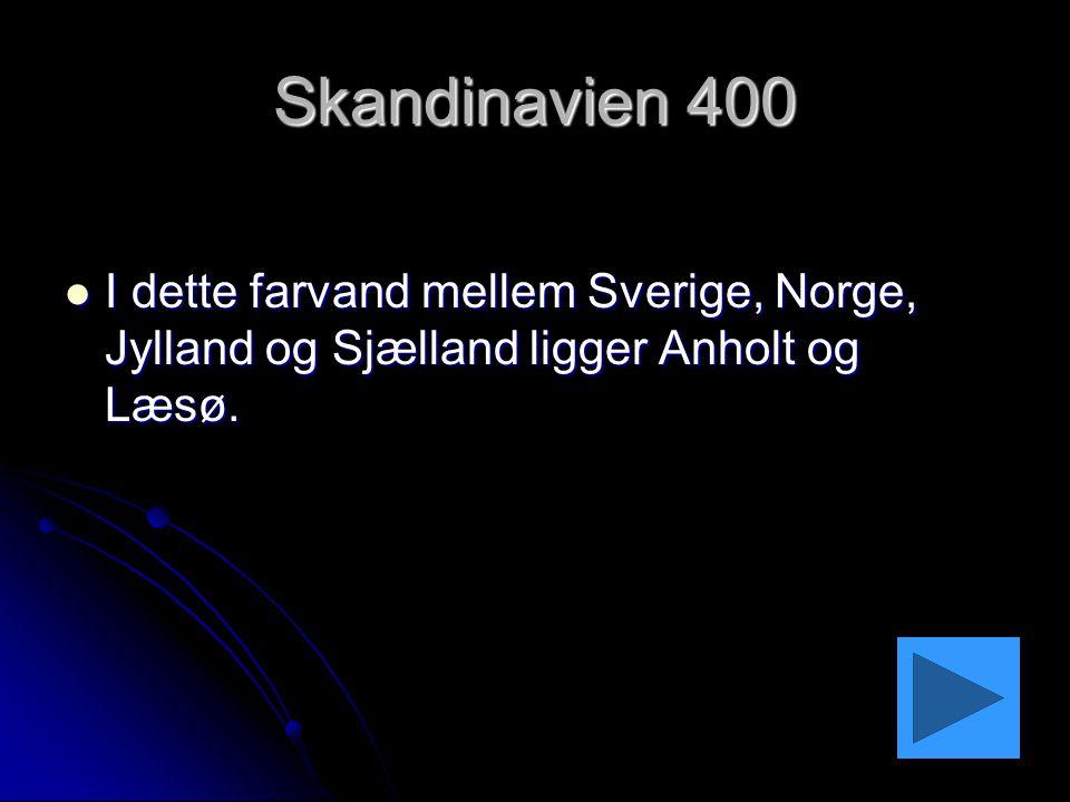 Skandinavien 400 I dette farvand mellem Sverige, Norge, Jylland og Sjælland ligger Anholt og Læsø.