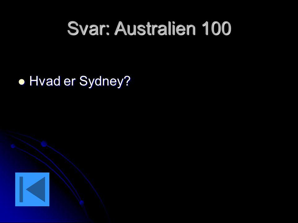 Svar: Australien 100 Hvad er Sydney