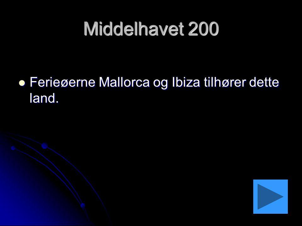 Middelhavet 200 Ferieøerne Mallorca og Ibiza tilhører dette land.